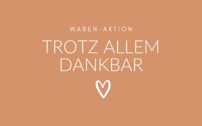 "Waben-Aktion ""Trotz allem dankbar"""