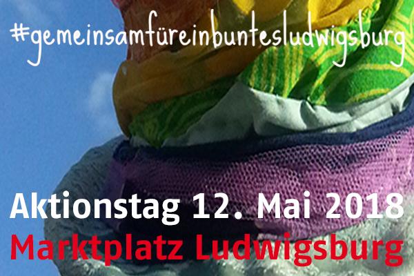 #gemeinsamfüreinbuntesludwigsburg am 12.05.2018